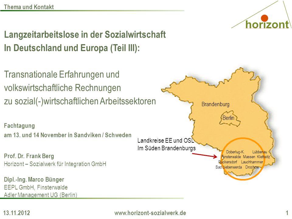 Langzeitarbeitslose in der Sozialwirtschaft In Deutschland und Europa (Teil III): Transnationale Erfahrungen und volkswirtschaftliche Rechnungen zu sozial(-)wirtschaftlichen Arbeitssektoren Fachtagung am 13.