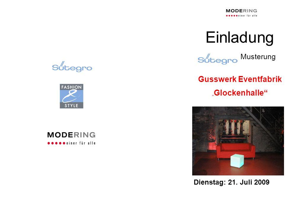 Einladung Musterung Gusswerk Eventfabrik Glockenhalle Dienstag: 21. Juli 2009