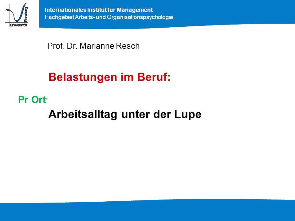 Internationales Institut für Management Fachgebiet Arbeits- und Organisationspsychologie Gliederung 1.…was sind Belastungen.