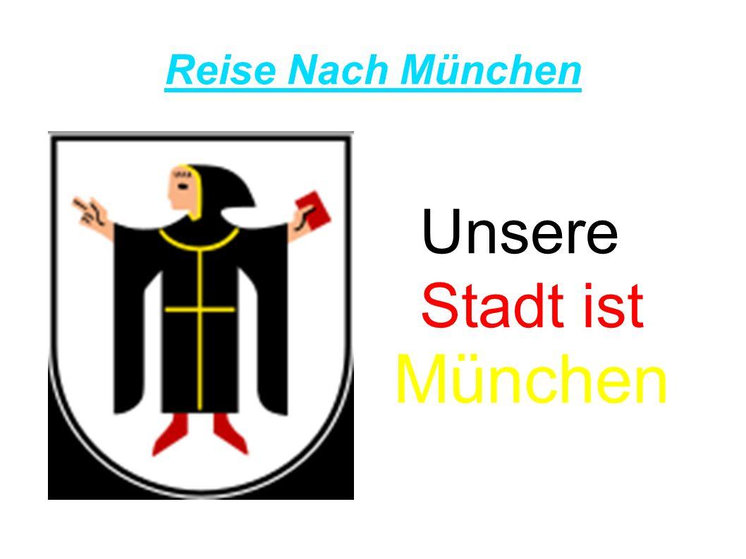 Reise Nach München Unsere Stadt ist München