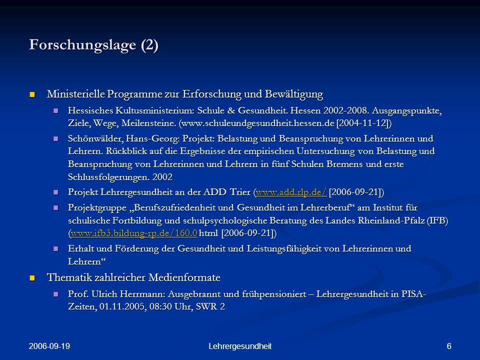 2006-09-19 5Lehrergesundheit Forschungslage (1) Universitäre Programme zur Erforschung und Bewältigung Universitäre Programme zur Erforschung und Bewältigung DAK-Report Berufsschullehrer.