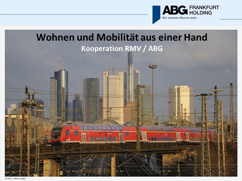 Wohnen und Mobilität aus einer Hand Kooperation RMV / ABG