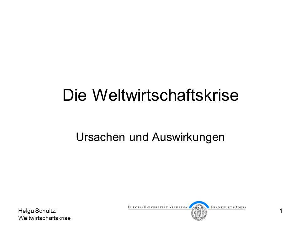 Helga Schultz: Weltwirtschaftskrise 1 Die Weltwirtschaftskrise Ursachen und Auswirkungen