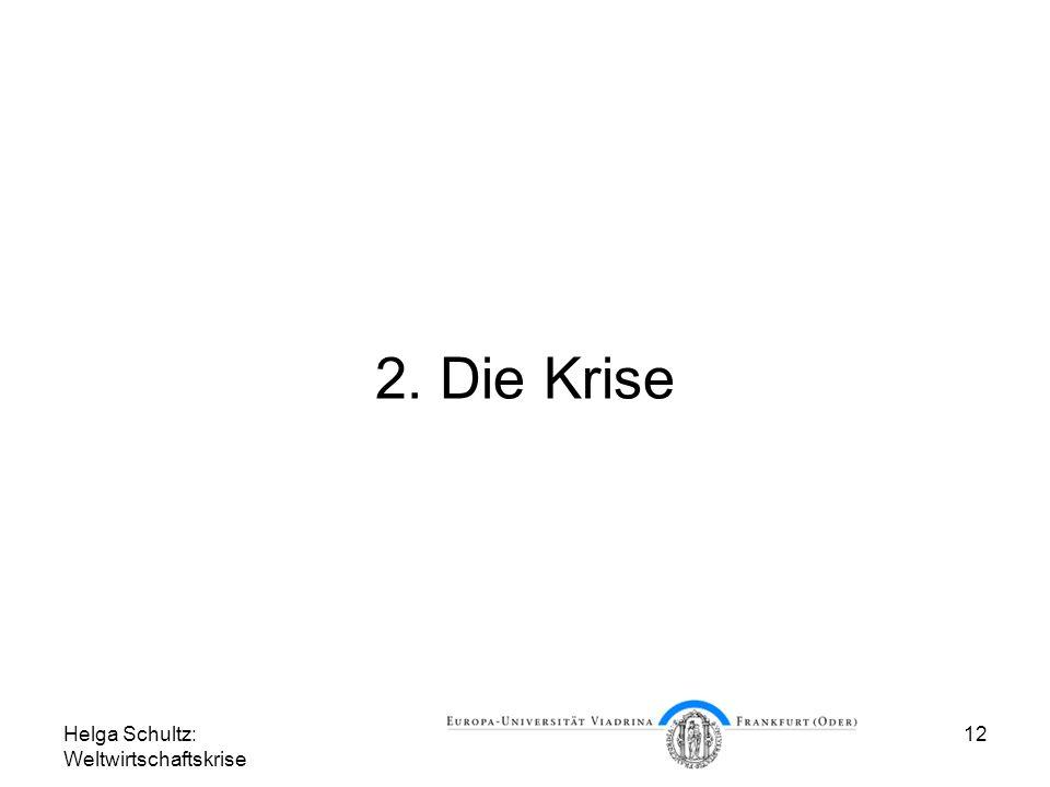 Helga Schultz: Weltwirtschaftskrise 12 2. Die Krise