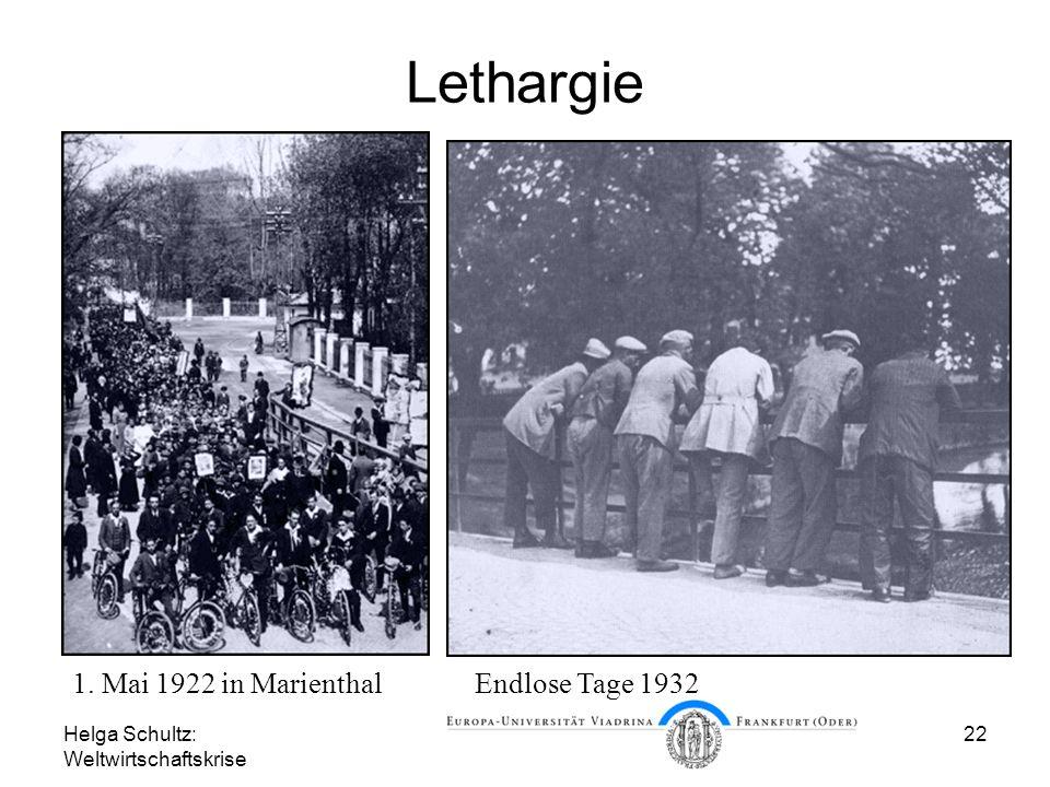 Helga Schultz: Weltwirtschaftskrise 22 Lethargie 1. Mai 1922 in MarienthalEndlose Tage 1932