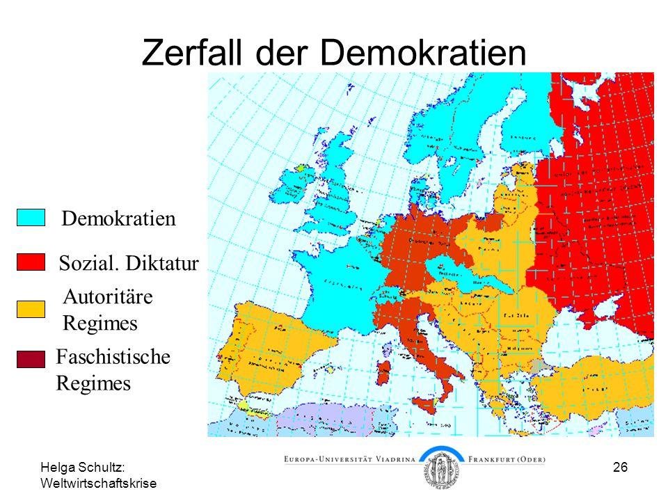 Helga Schultz: Weltwirtschaftskrise 26 Zerfall der Demokratien Demokratien Sozial. Diktatur Autoritäre Regimes Faschistische Regimes