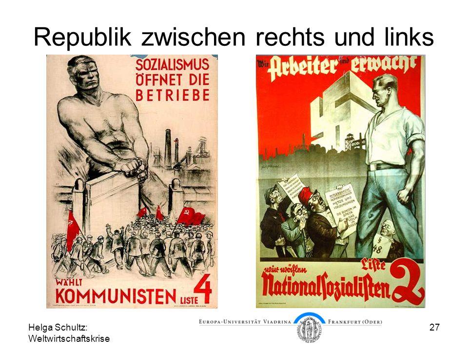 Helga Schultz: Weltwirtschaftskrise 27 Republik zwischen rechts und links