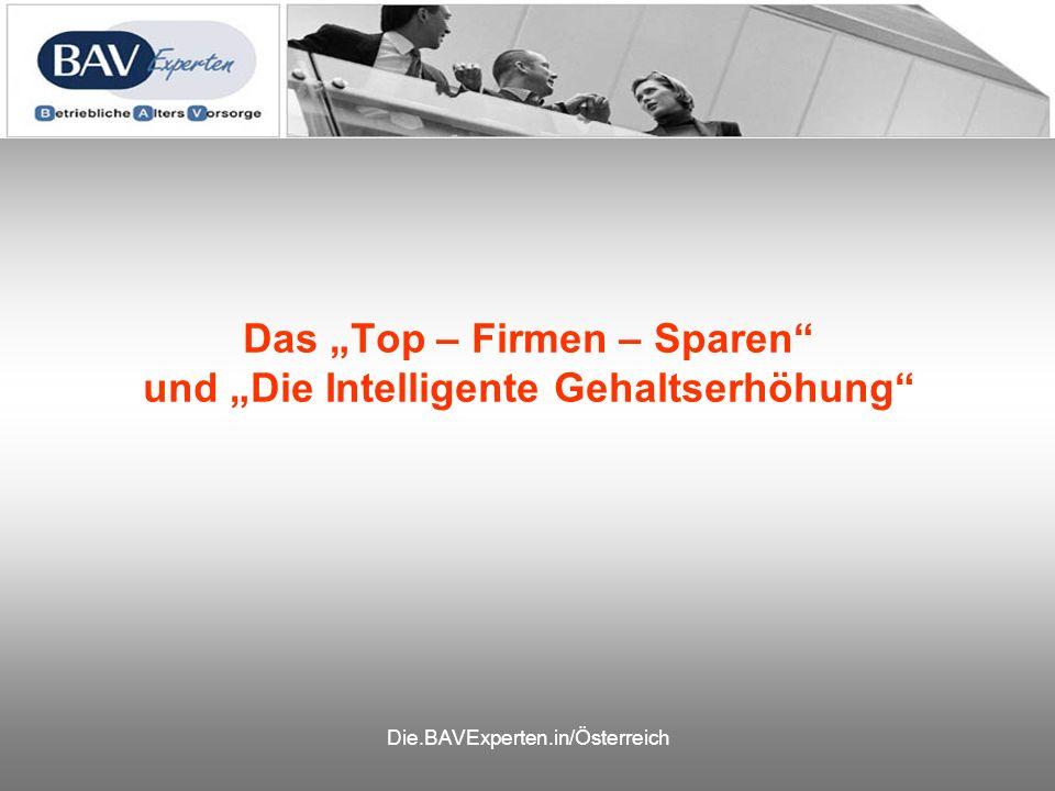 Die.BAVExperten.in/Österreich Das Top – Firmen – Sparen und Die Intelligente Gehaltserhöhung