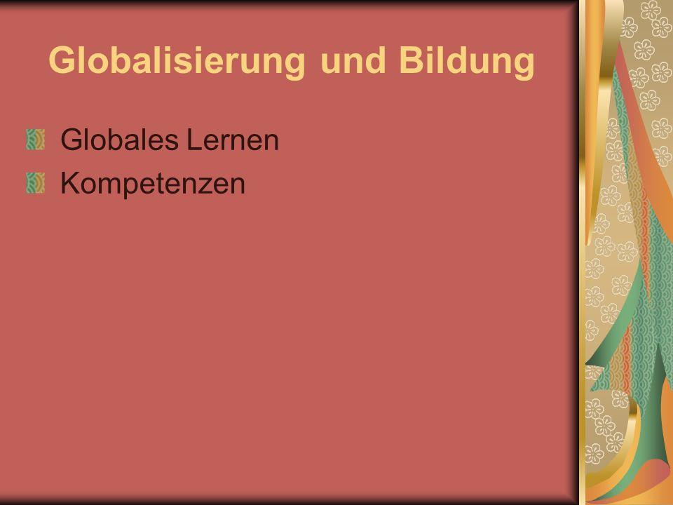 Globalisierung und Bildung Globales Lernen Kompetenzen