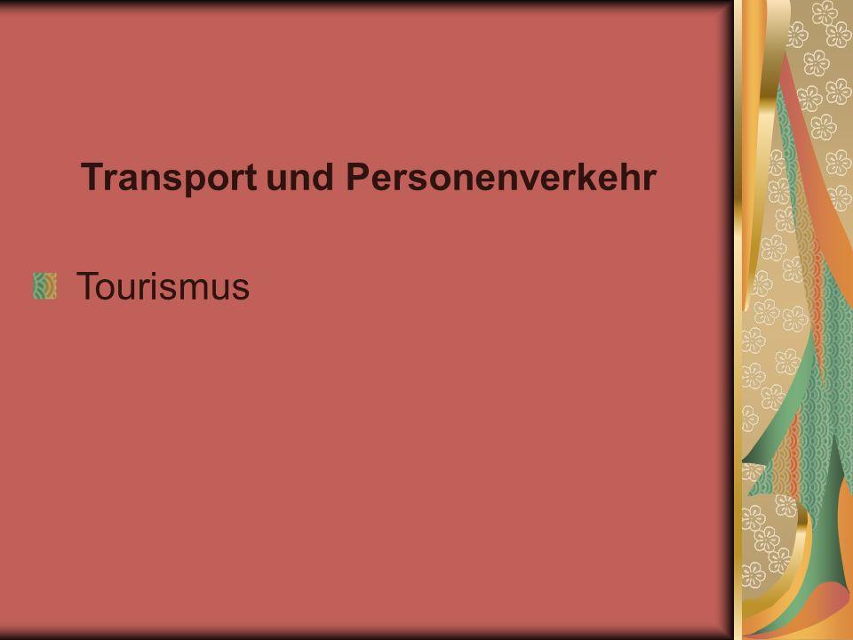 Transport und Personenverkehr Tourismus