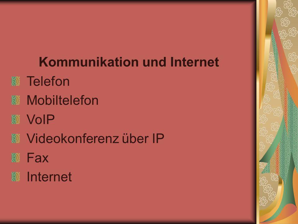 Kommunikation und Internet Telefon Mobiltelefon VoIP Videokonferenz über IP Fax Internet