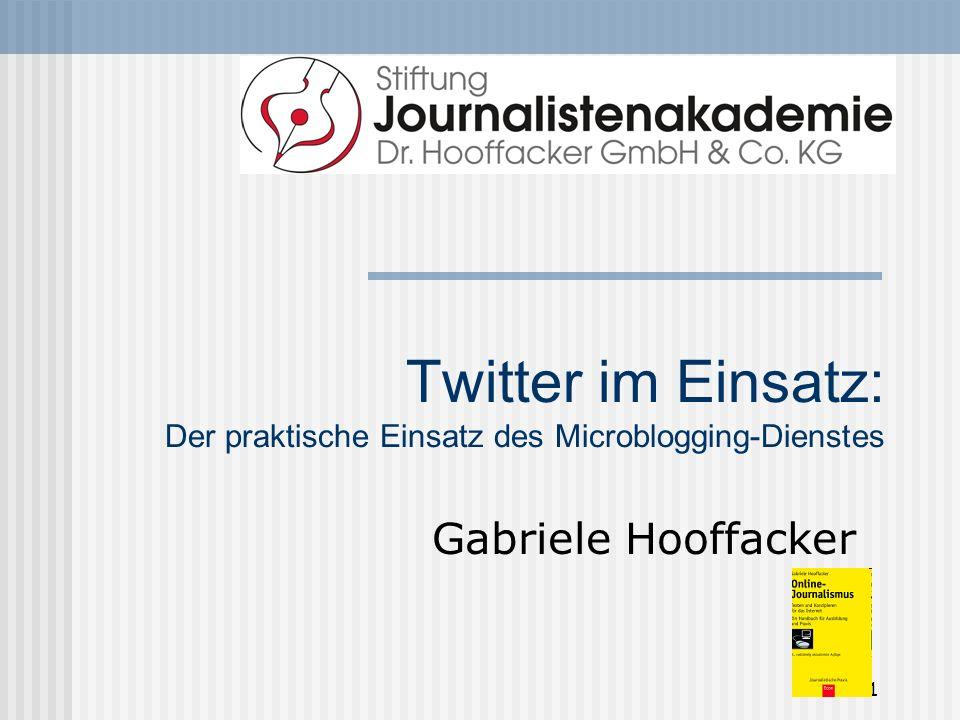 1 Twitter im Einsatz: Der praktische Einsatz des Microblogging-Dienstes Gabriele Hooffacker