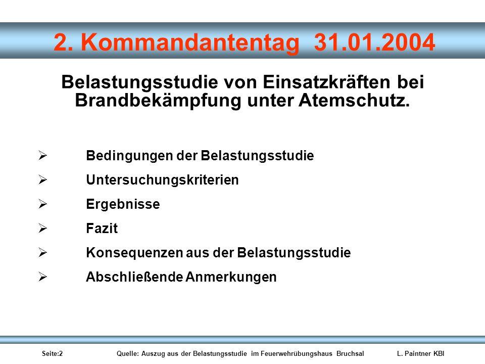 Seite:2 Quelle: Auszug aus der Belastungsstudie im Feuerwehrübungshaus BruchsalL. Paintner KBI 2. Kommandantentag 31.01.2004 Belastungsstudie von Eins