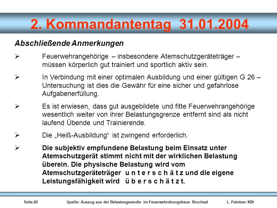 Seite:20 Quelle: Auszug aus der Belastungsstudie im Feuerwehrübungshaus BruchsalL. Paintner KBI 2. Kommandantentag 31.01.2004 Abschließende Anmerkunge