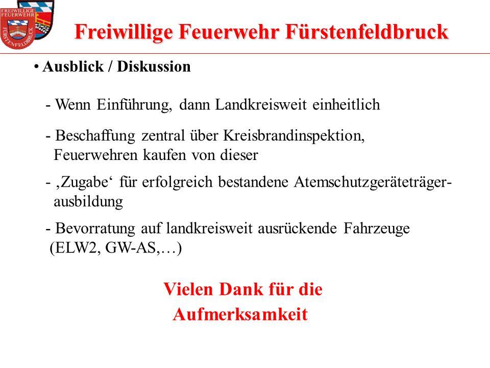 Freiwillige Feuerwehr Fürstenfeldbruck Ausblick / Diskussion - Wenn Einführung, dann Landkreisweit einheitlich - Beschaffung zentral über Kreisbrandin