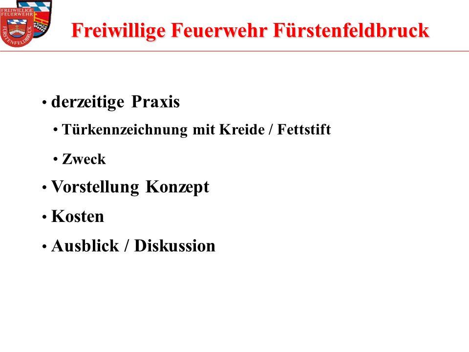 Freiwillige Feuerwehr Fürstenfeldbruck derzeitige Praxis Türkennzeichnung mit Kreide / Fettstift