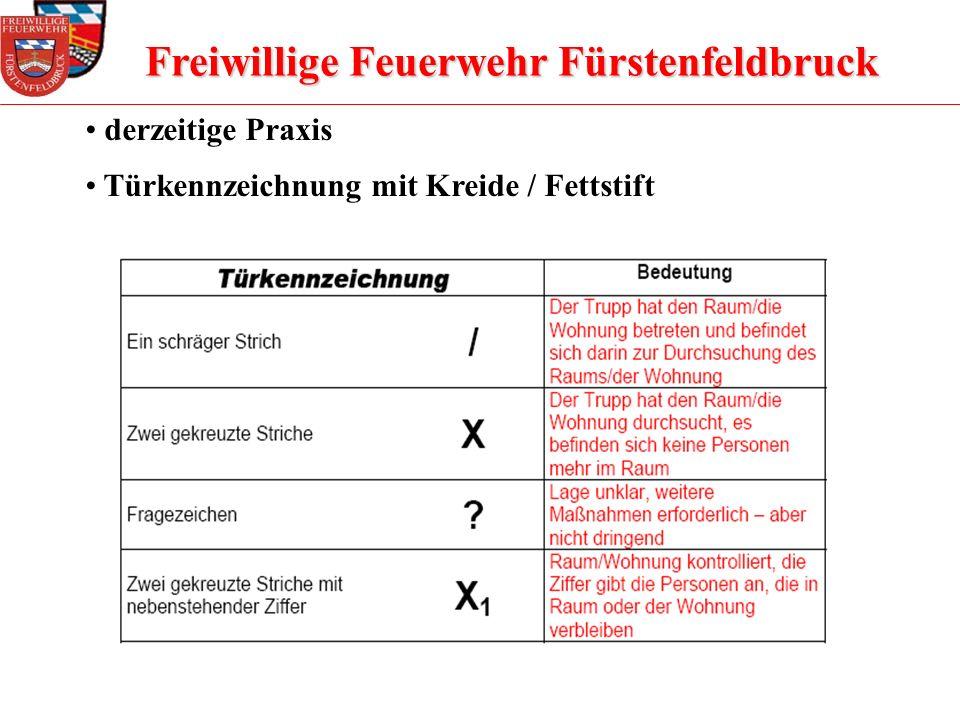 Freiwillige Feuerwehr Fürstenfeldbruck Die Türkennzeichnungen werden werden in Höhe des Türschlosses von außen auf die Türe aufgebracht.