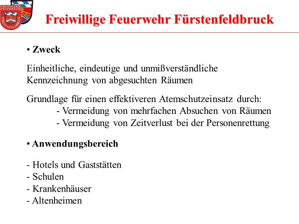 Freiwillige Feuerwehr Fürstenfeldbruck Zweck Einheitliche, eindeutige und unmißverständliche Kennzeichnung von abgesuchten Räumen Grundlage für einen