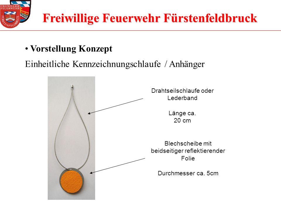 Freiwillige Feuerwehr Fürstenfeldbruck Vorstellung Konzept Einheitliche Kennzeichnungschlaufe / Anhänger Drahtseilschlaufe oder Lederband Länge ca. 20