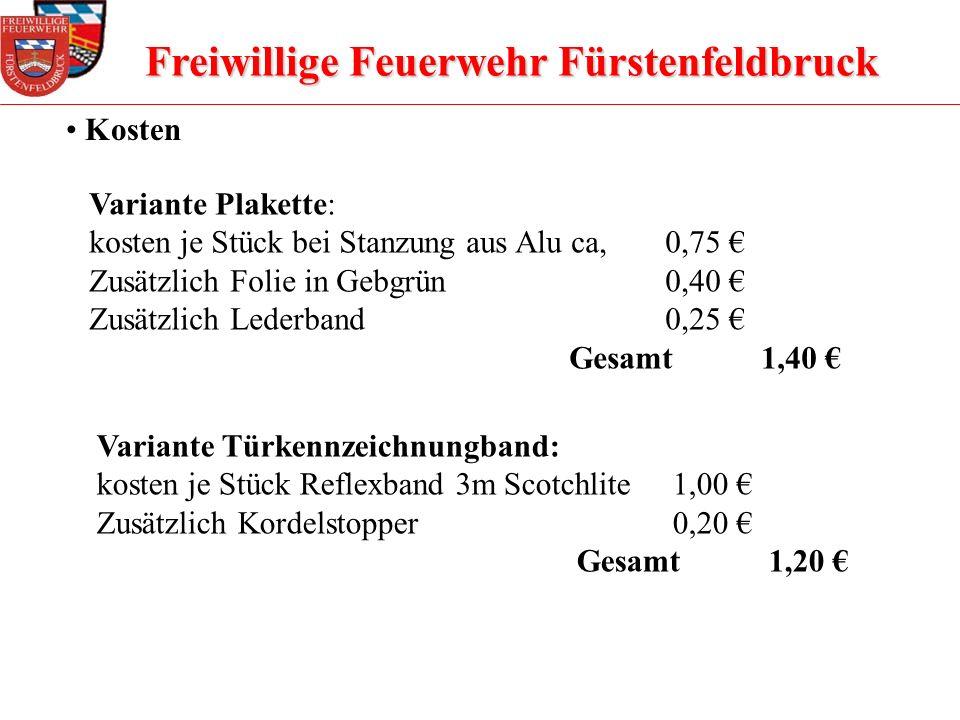 Freiwillige Feuerwehr Fürstenfeldbruck Kosten Variante Plakette: kosten je Stück bei Stanzung aus Alu ca, 0,75 Zusätzlich Folie in Gebgrün0,40 Zusätzl