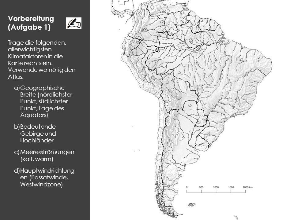 Inhalt Vorbereitung (Aufgabe 1) Trage die folgenden, allerwichtigsten Klimafaktoren in die Karte rechts ein. Verwende wo nötig den Atlas. a)Geographis