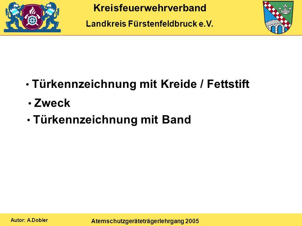 Kreisfeuerwehrverband Landkreis Fürstenfeldbruck e.V. Atemschutzgeräteträgerlehrgang 2005 Autor: A.Dobler Türkennzeichnung mit Band Türkennzeichnung m