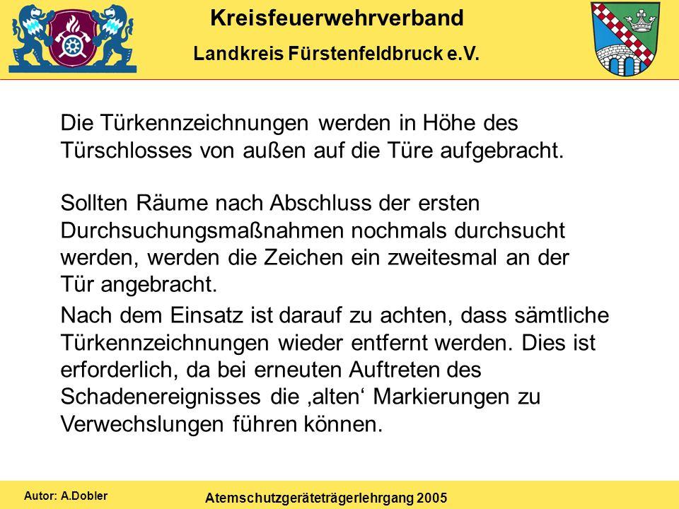 Kreisfeuerwehrverband Landkreis Fürstenfeldbruck e.V. Atemschutzgeräteträgerlehrgang 2005 Autor: A.Dobler Die Türkennzeichnungen werden in Höhe des Tü