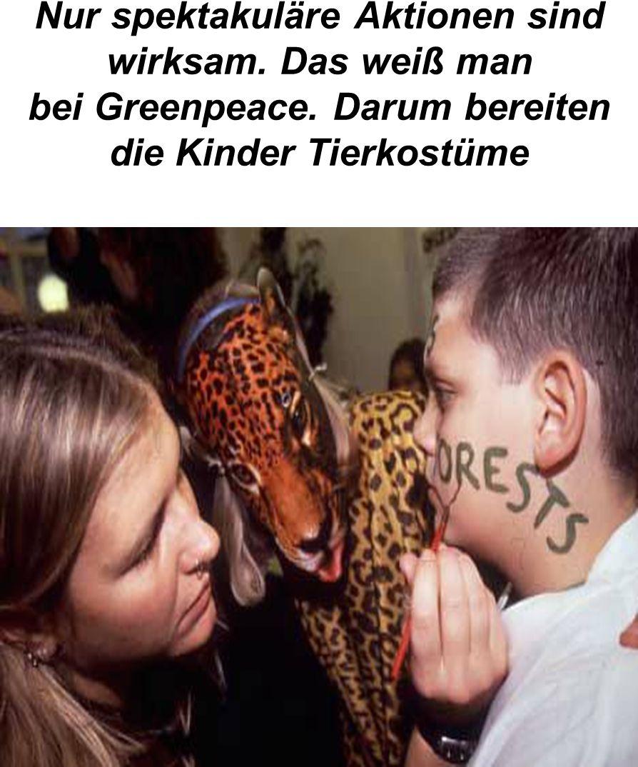 Nur spektakuläre Aktionen sind wirksam. Das weiß man bei Greenpeace. Darum bereiten die Kinder Tierkostüme