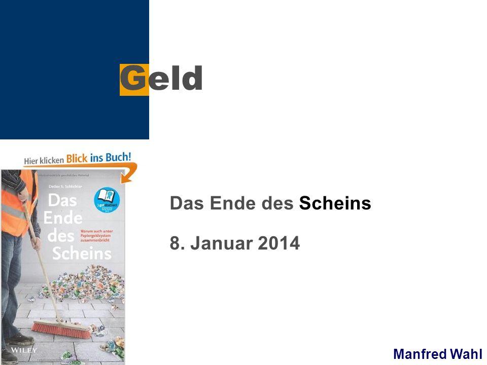 Manfred Wahl Geld Das Ende des Scheins 8. Januar 2014