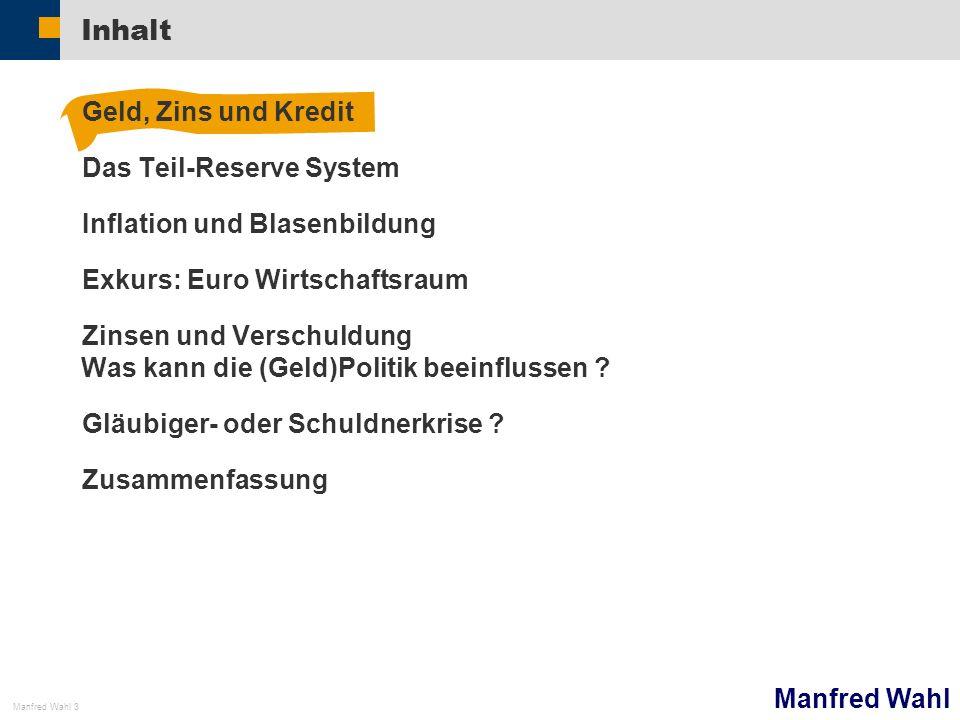 Manfred Wahl Manfred Wahl 24 Bundesbankbericht 1 Zinsentwicklung JP, US, EU QE III zur Senkung langfristiger Zinsen seit Sep 12 (40 Mrd) seit Dez 12 (85 Mrd) Stellen Sie sich vor, Sie sind die FED .