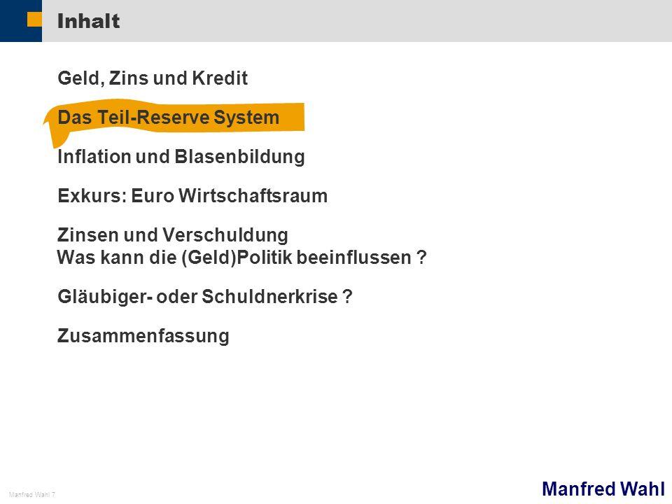 Manfred Wahl Manfred Wahl 28 Das Problem ist…..Damit das Teilreserve-System weiter läuft…..