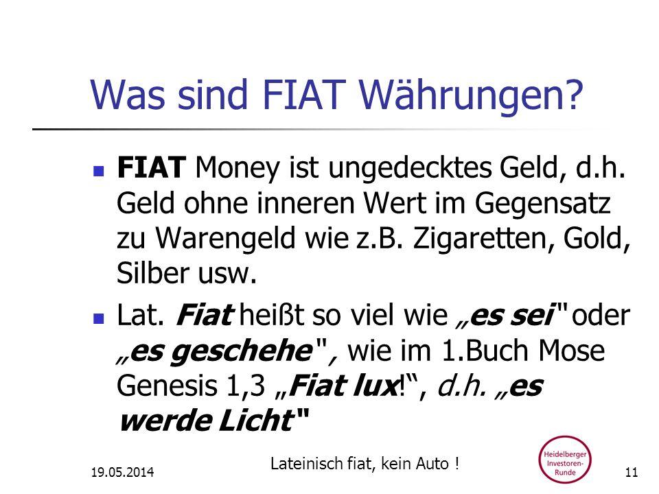 Was sind FIAT Währungen? FIAT Money ist ungedecktes Geld, d.h. Geld ohne inneren Wert im Gegensatz zu Warengeld wie z.B. Zigaretten, Gold, Silber usw.
