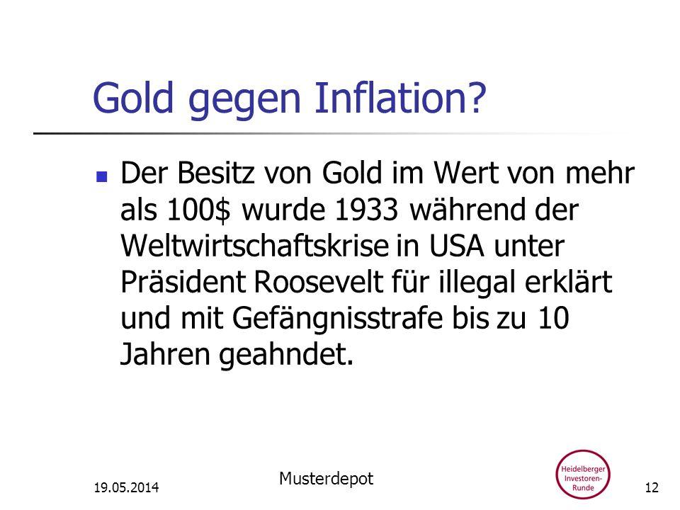 Gold gegen Inflation? Der Besitz von Gold im Wert von mehr als 100$ wurde 1933 während der Weltwirtschaftskrise in USA unter Präsident Roosevelt für i