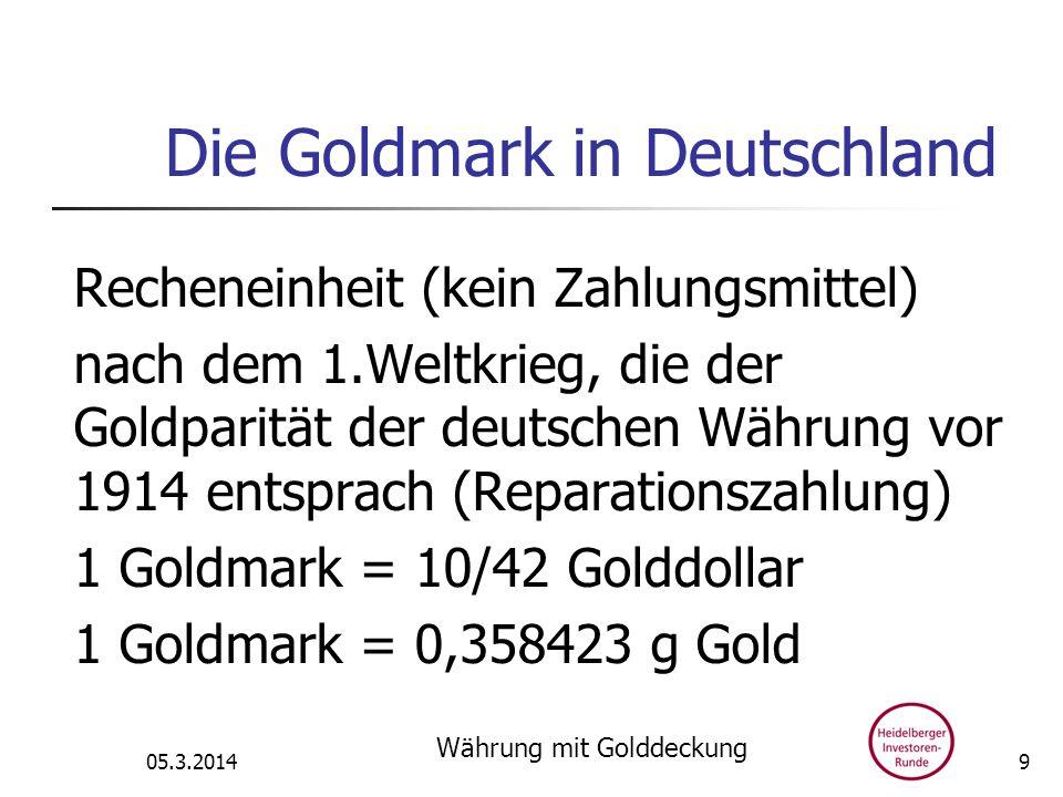 Die Goldmark in Deutschland Recheneinheit (kein Zahlungsmittel) nach dem 1.Weltkrieg, die der Goldparität der deutschen Währung vor 1914 entsprach (Re