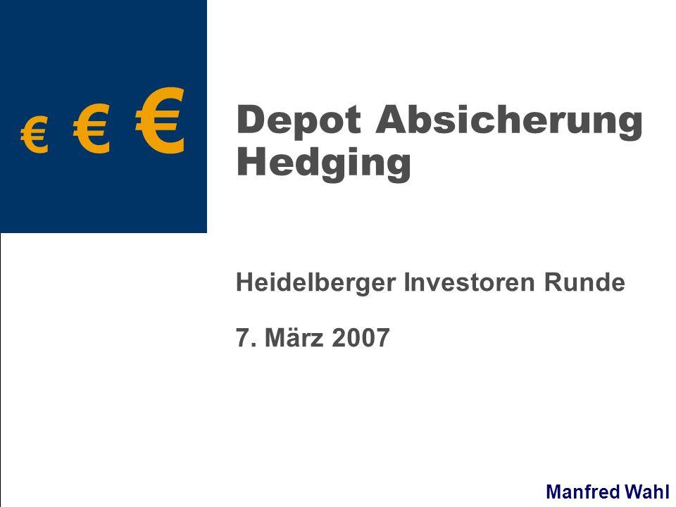 Manfred Wahl Depot Absicherung Hedging Heidelberger Investoren Runde 7. März 2007