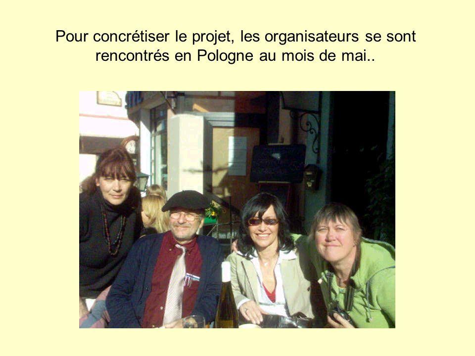 Pour concrétiser le projet, les organisateurs se sont rencontrés en Pologne au mois de mai..
