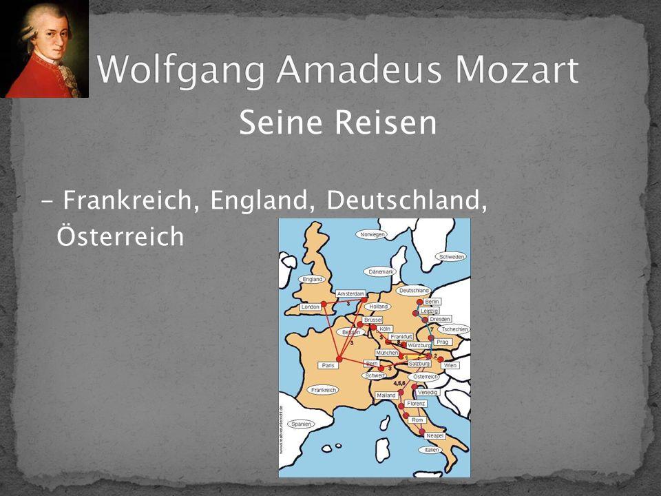 Seine Reisen - Frankreich, England, Deutschland, Österreich