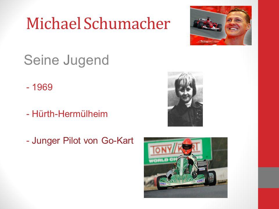 Michael Schumacher Seine Familie - Eltern (Rolf und Elisabeth) - Frau (Corinna Betsch) - Tochter (Gina-Maria) Sohn (Mick) - Bruder (Ralf)