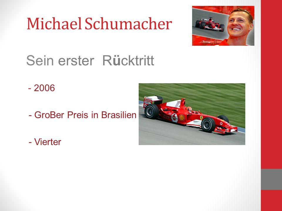 Michael Schumacher Sein erster Rücktritt - 2006 - GroBer Preis in Brasilien - Vierter