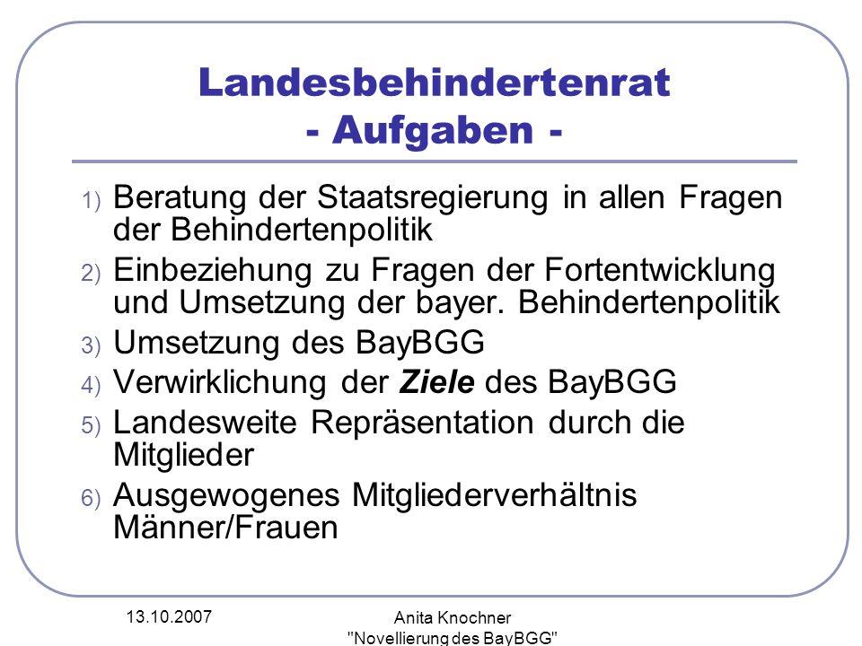 13.10.2007 Anita Knochner Novellierung des BayBGG Landesbehindertenrat - Verwirklichung der Ziele (Art.