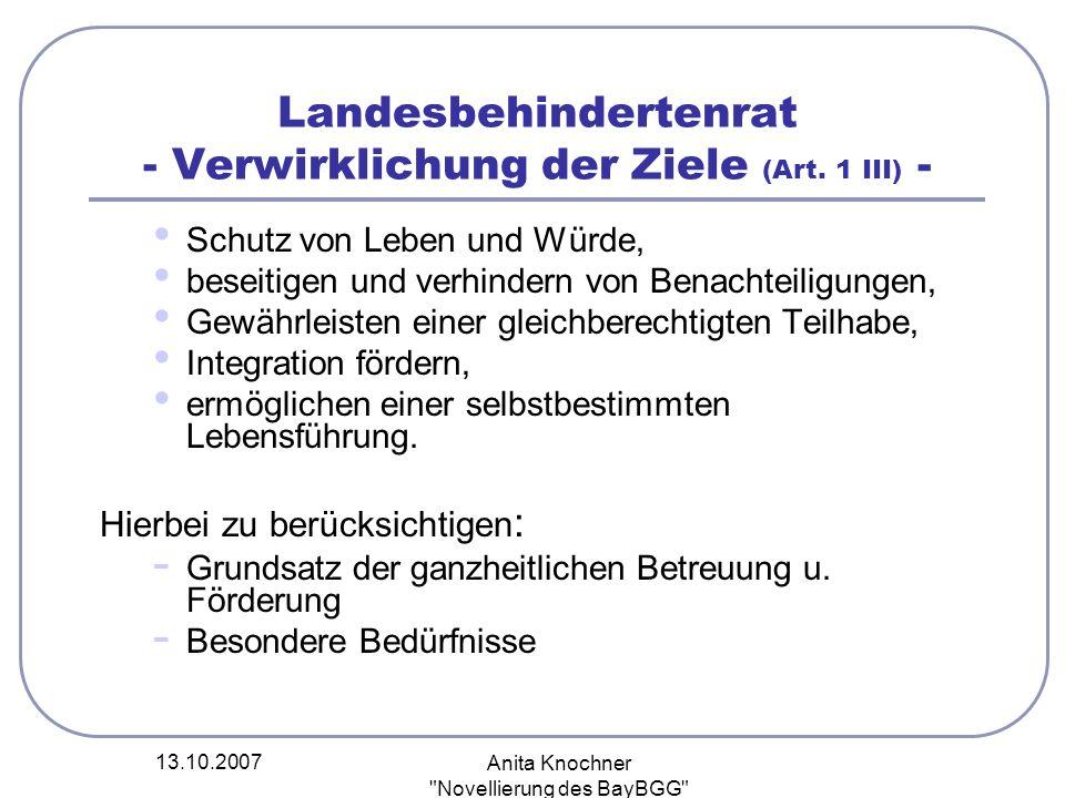 13.10.2007 Anita Knochner Novellierung des BayBGG Landesbehindertenrat - Mitglieder - Vorsitzende (Staatsministerin StMAS) Behindertenbeauftragte der Bayer.