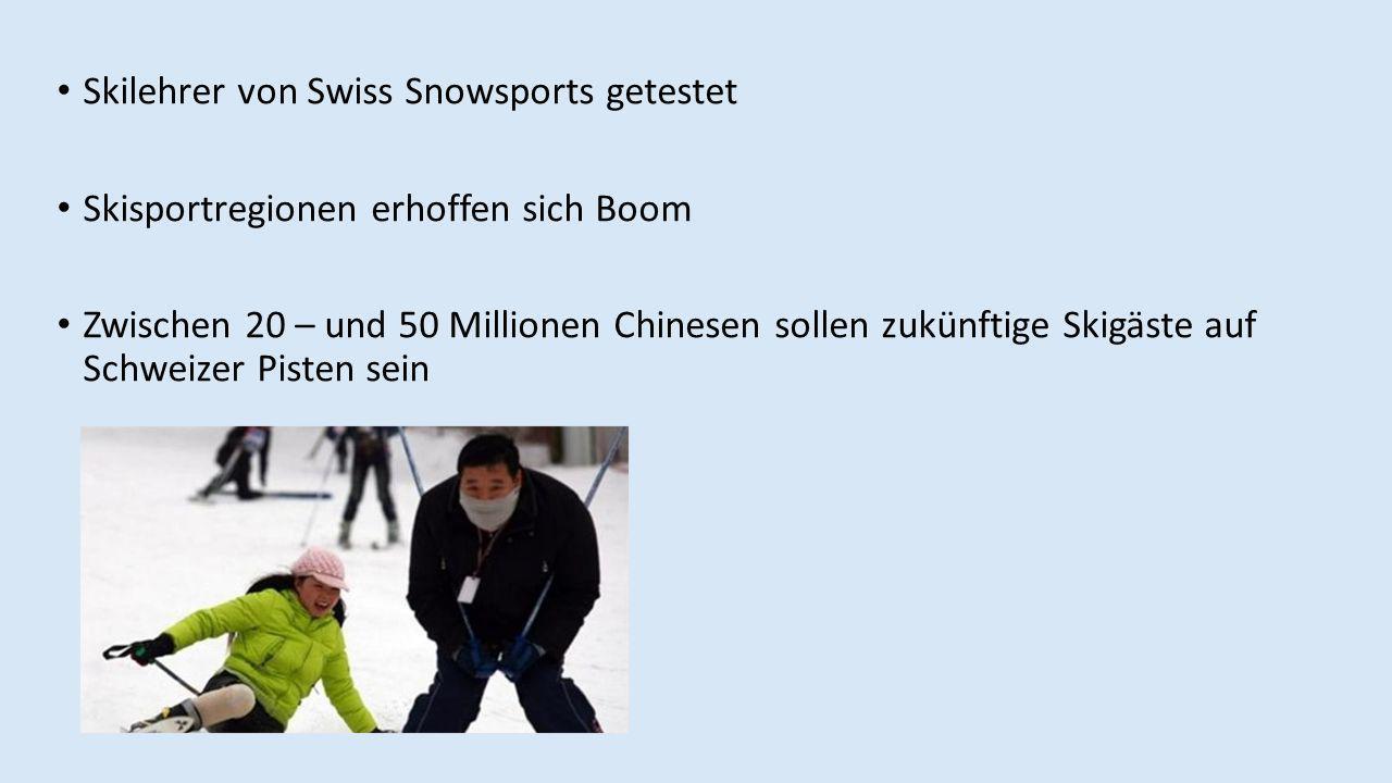 Skilehrer von Swiss Snowsports getestet Skisportregionen erhoffen sich Boom Zwischen 20 – und 50 Millionen Chinesen sollen zukünftige Skigäste auf Schweizer Pisten sein