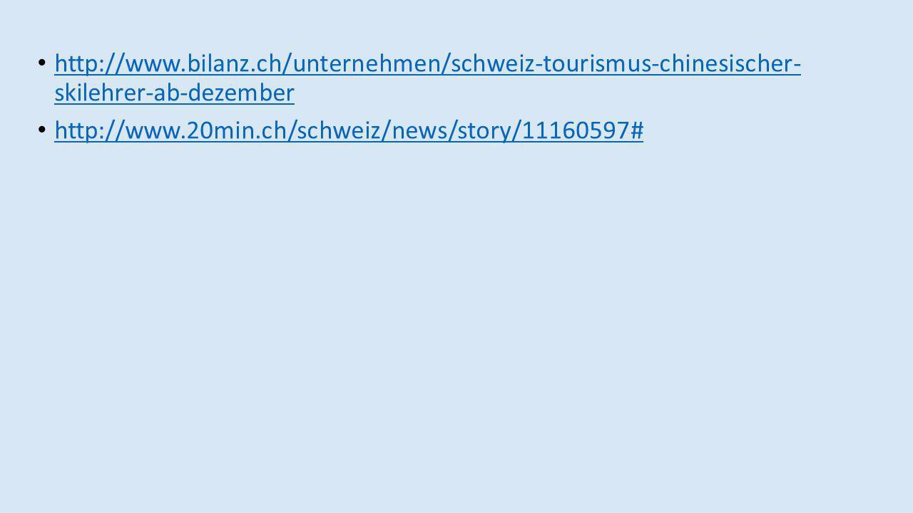 http://www.bilanz.ch/unternehmen/schweiz-tourismus-chinesischer- skilehrer-ab-dezember http://www.bilanz.ch/unternehmen/schweiz-tourismus-chinesischer- skilehrer-ab-dezember http://www.20min.ch/schweiz/news/story/11160597#