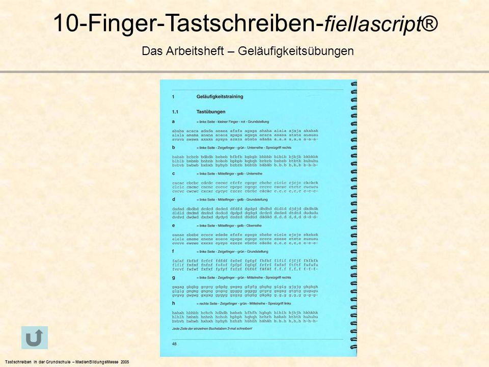 10-Finger-Tastschreiben- fiellascript® Das Arbeitsheft – Geläufigkeitsübungen Tastschreiben in der Grundschule – MedienBildungsMesse 2005