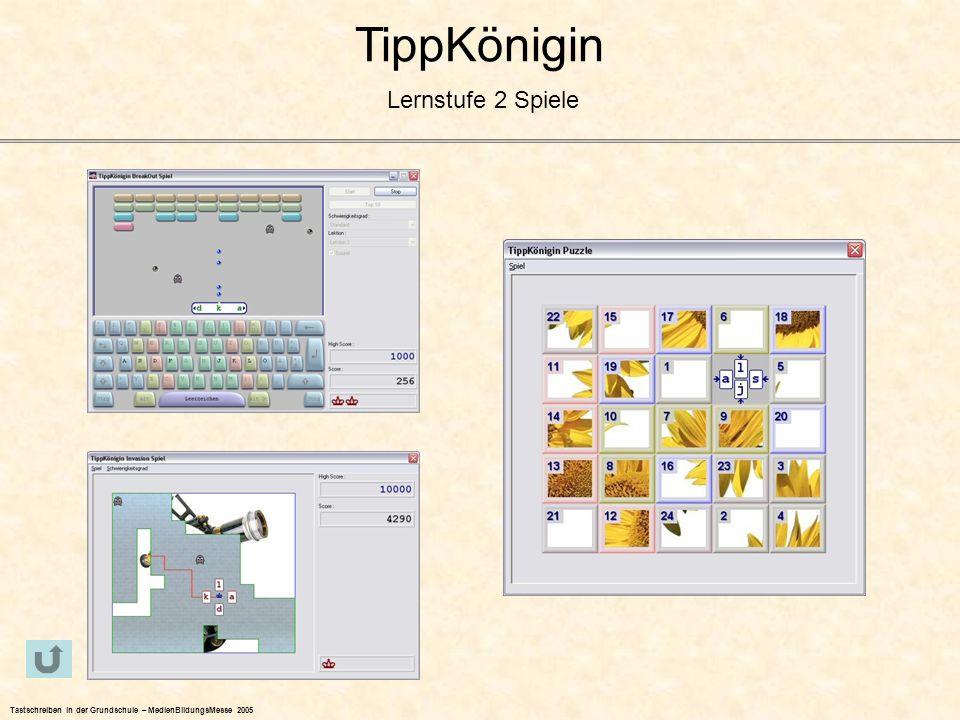 TippKönigin Lernstufe 2 Spiele Tastschreiben in der Grundschule – MedienBildungsMesse 2005