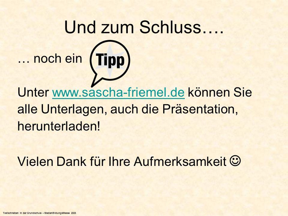 Und zum Schluss…. … noch ein Unter www.sascha-friemel.de können Siewww.sascha-friemel.de alle Unterlagen, auch die Präsentation, herunterladen! Vielen