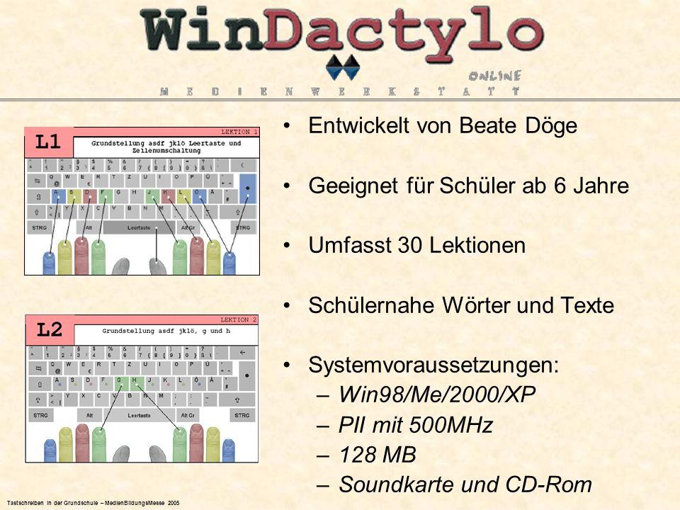 Entwickelt von Beate Döge Geeignet für Schüler ab 6 Jahre Umfasst 30 Lektionen Schülernahe Wörter und Texte Systemvoraussetzungen: –Win98/Me/2000/XP –