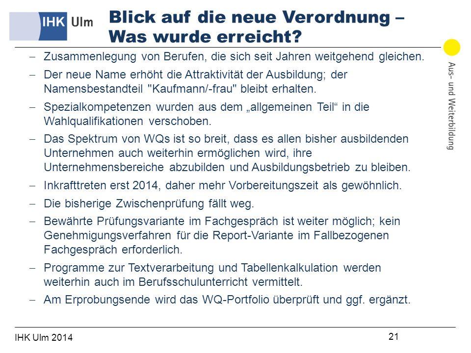 IHK Ulm 2014 21 Zusammenlegung von Berufen, die sich seit Jahren weitgehend gleichen.