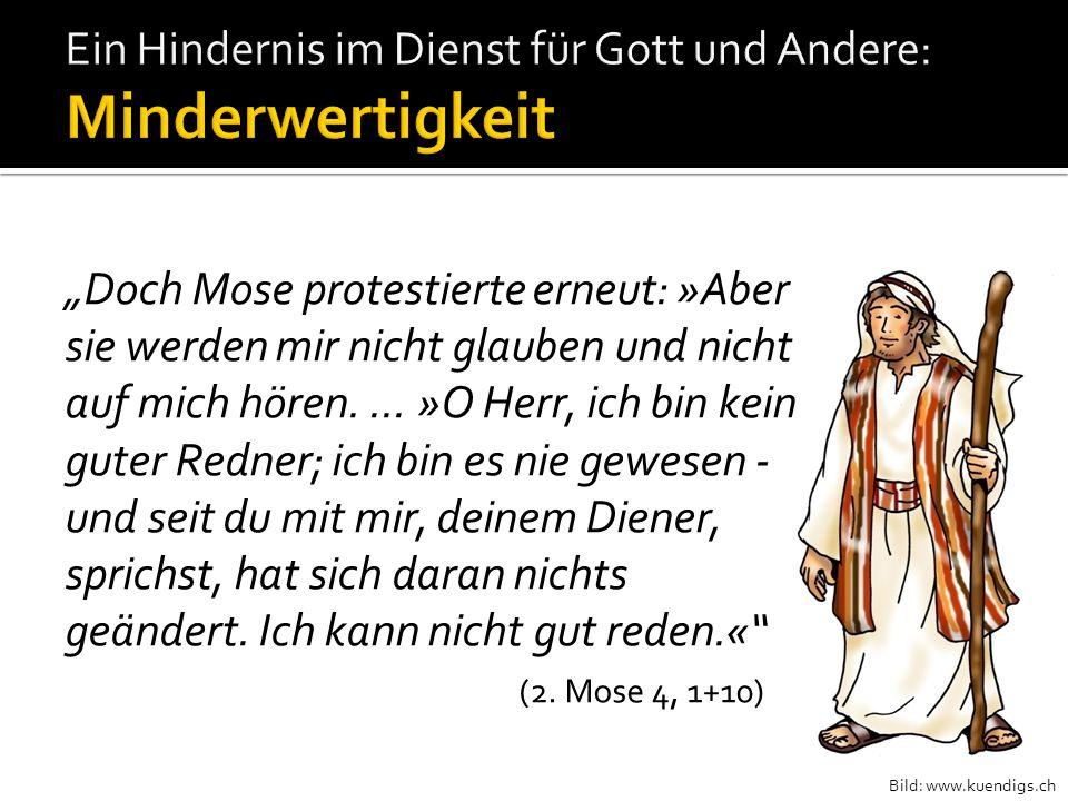 Bild: www.kuendigs.ch Doch Mose protestierte erneut: »Aber sie werden mir nicht glauben und nicht auf mich hören.... »O Herr, ich bin kein guter Redne