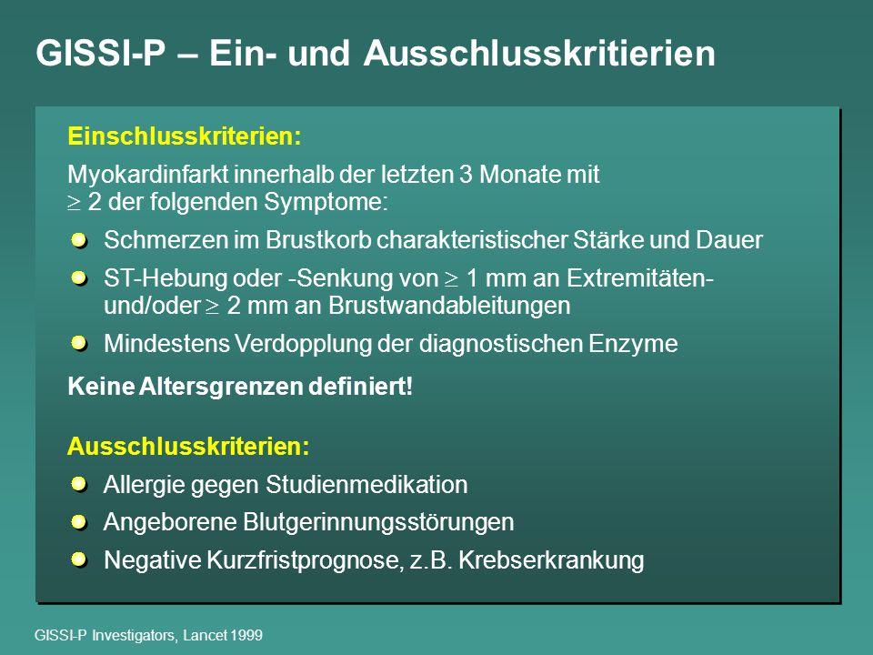 GISSI-P – Ein- und Ausschlusskritierien Einschlusskriterien: Myokardinfarkt innerhalb der letzten 3 Monate mit 2 der folgenden Symptome: Schmerzen im